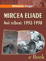 Mircea Eliade. Anii tulburi