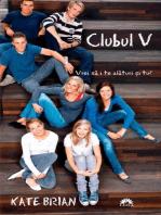 Clubul V. Vrei să i te alături și tu?