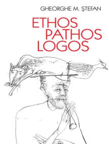 Ethos, pathos, logos. Eseuri despre o dialectică ternară