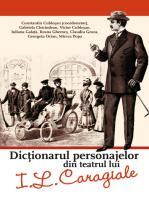 Dicționarul personajelor din teatrul lui I.L. Caragiale