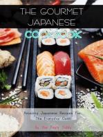 The Gourmet Japanese Cookbook