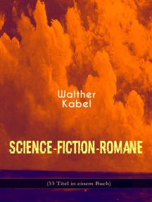 Science-Fiction-Romane (33 Titel in einem Buch): Das Geheimnis des Meeres + Das Kreuz der Wüste + Das Herz der Welt + Die Herrin der Unterwelt + Malmotta, das Unbekannte + Die Fackel des Südpols + Im Niemandsland + Der Goldschatz der Azoren und mehr