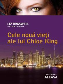 Cele nouă vieți ale lui Chloe King. Cartea a treia - Aleasa