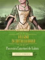 O regină în căutarea iubirii. Povestea Caterinei de Valois