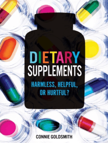 Dietary Supplements: Harmless, Helpful, or Hurtful?