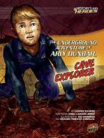 The Underground Adventure of Arly Dunbar, Cave Explorer