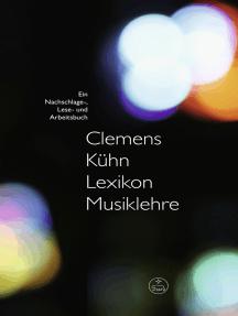 Lexikon Musiklehre: Ein Nachschlage-, Lese- und Arbeitsbuch