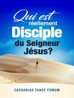 Qui est Réellement Disciple du Seigneur Jesus?