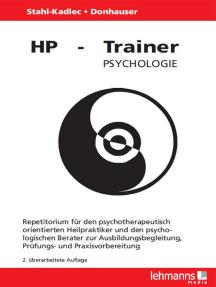 HP-Trainer Psychologie: Repetitorium für den psychotherapeutisch orientierten Heilpraktiker und den psychologischen Berater zur Ausbildungsbegleitung; Prüfungs- und Praxisvorbereitung