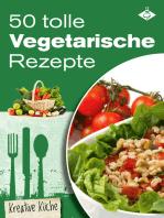 50 tolle vegetarische Rezepte