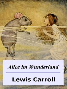 Alice im Wunderland: illustrierte Ausgabe