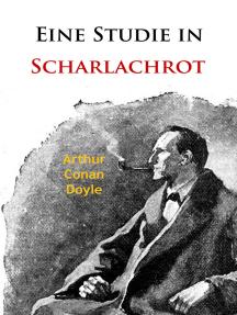Eine Studie in Scharlachrot: Der erste Roman mit Sherlock Holmes