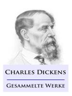 Charles Dickens - Gesammelte Werke