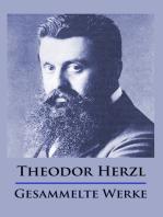 Theodor Herzl - Gesammelte Werke