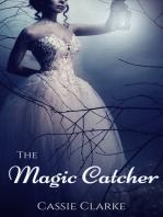 The Magic Catcher