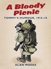 Bloody Picnic: Tommy's Humour, 1914-18