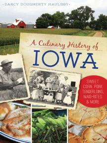 A Culinary History of Iowa: Sweet Corn, Pork Tenderloins, Maid-Rites & More
