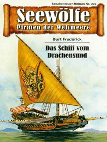 Seewölfe - Piraten der Weltmeere 223: Das Schiff von Drachensund