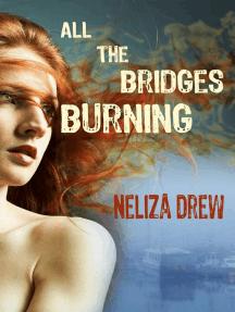 All the Bridges Burning: Davis Groves, #1