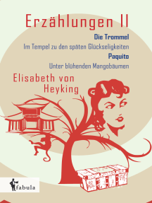 Erzählungen II: Die Trommel, Im Tempel zu den späten Glückseligkeiten, Paquito, Unter blühenden Mangobäumen