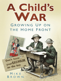 Child's War: Growing Up on the Home Front