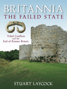 Britannia - The Failed State: Tribal Conflicts and the End of Roman Britain