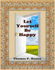Let Yourself Be Happy Free download PDF and Read online