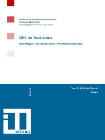 GPS im Tourismus: Grundlagen - Einsatzbereiche - Produktentwicklung