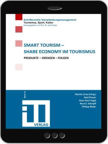 Smart Tourism – Share Economy im Tourismus: Produkte – Grenzen – Folgen
