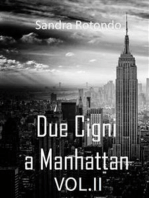 Due Cigni a Manhattan Vol. II