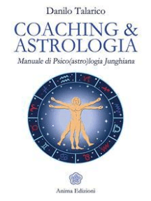 Coaching & Astrologia: Manuale di Psico(astro)logia Junghiana