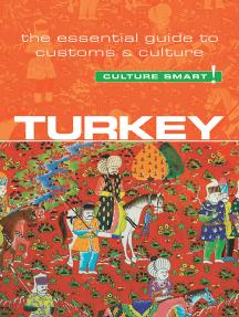 Turkey - Culture Smart!: The Essential Guide to Customs & Culture