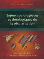 Enjeux sociologiques et théologiques de la sécularisation: Une étude de cas à N'Djaména en République du Tchad