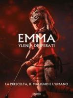 Emma La Prescelta, il Maligno e l'Umano