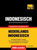 Thematische woordenschat Nederlands-Indonesisch: 9000 woorden