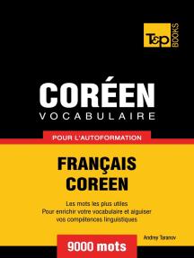 Vocabulaire Français-Coréen pour l'autoformation: 9000 mots