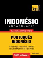 Vocabulário Português-Indonésio: 9000 palavras mais úteis