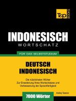 Wortschatz Deutsch-Indonesisch für das Selbststudium: 7000 Wörter