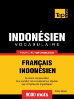 Vocabulaire Français-Indonésien pour l'autoformation: 9000 mots