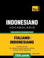 Vocabolario Italiano-Indonesiano per studio autodidattico: 7000 parole