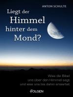 Liegt der Himmel hinter dem Mond?