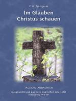 Im Glauben Christus schauen