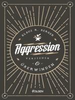 Aggression verstehen und überwinden
