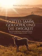 Gottes Lamm, Golgota und die Ewigkeit
