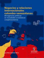 Negocios y relaciones internacionales colombo-venezolanas:: Divergencias políticas en vecindades económicas complementarias