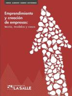 Emprendimiento creación de empresas: Teoría, modelos y casos