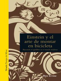Einstein y el arte de montar en bicicleta: Buscando el equilibrio en el mundo moderno