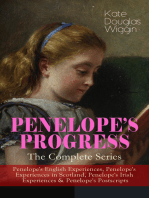 PENELOPE'S PROGRESS – The Complete Series: Penelope's English Experiences, Penelope's Experiences in Scotland, Penelope's Irish Experiences & Penelope's Postscripts: Being Such Extracts from the Commonplace Book of Penelope Hamilton