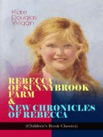 REBECCA OF SUNNYBROOK FARM & NEW CHRONICLES OF REBECCA (Children's Book Classics)