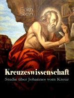 Kreuzeswissenschaft - Studie über Johannes vom Kreuz
